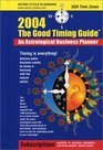 The Good Timing Guide 2004 An Astrological Business Planner