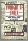 Twilight of Truth Chamberlain Appeasement and the Manipulation of the Press