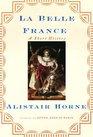 La Belle France : A Short History