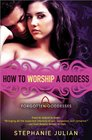 How to Worship a Goddess (Forgotten Goddesses, Bk 2)