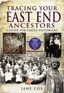 TRACING YOUR EAST END ANCESTORS A Guide for Family Historians