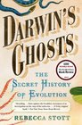 Darwin's Ghosts The Secret History of Evolution
