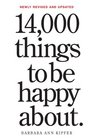14000 Things to Be Happy About Newly Revised and Updated