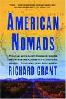 American Nomads Travels with Lost Conquistadors Mountain Men Cowboys Indians Hoboes Truckers and Bullriders