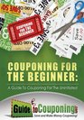 Couponing for the Beginner A Guide to Couponing for the Uninitiated