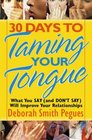 30 Days to Taming Your Tongue What You Say  Will Improve Your Relationships