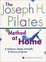 The Joseph H Pilates Method at Home A Balance Shape Strength  Fitness Program
