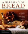 A Blessing of Bread : The Many Rich Traditions of Jewish Bread Baking Around the World
