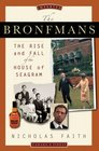 The Bronfmans The Rise and Fall of the House of Seagram