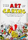 The Art of Caring Heart Warming Stories That Illustrate Hope Comfort and Compassion
