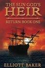The Sun God's Heir Return Book One