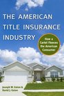The American Title Insurance Industry How a Cartel Fleeces the American Consumer