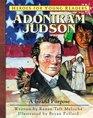 Adoniram Judson A Grand Purpose