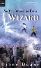 So You Want to Be a Wizard (Young Wizards, Bk 1)