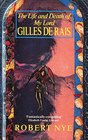 The Life and Death of My Lord Gilles De Rais