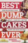 Best Dump Cakes Ever: Mind-Blowingly Easy, Fruit + Cake Mix + Butter, Dump-and-Bake Recipes