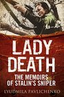 Lady Death The Memoirs of Stalin's Sniper