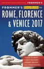 Frommer's EasyGuide to Rome Florence and Venice 2017