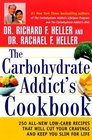 The Carbohydrate Addict's Cookbook 250 All-New Low-Carb Recipes That Will Cut Your Cravings and Keep You Slim for Life