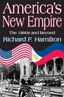 America's New Empire The 1890s and Beyond