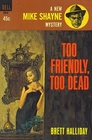 Too Friendly Too Dead