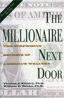 The Millionaire Next Door : The Surprising Secrets of America's Wealthy