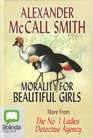Morality for Beautiful Girls (No. 1 Ladies' Detective Agency, Bk 3) (Large Print)