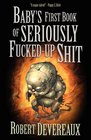 Baby's First Book of Seriously Fucked-up Shit