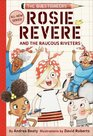 Rosie Revere and the Raucous Riveters The Questioneers Book 1