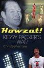 Howzat Kerry Packer's War