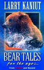 Bear Tales for the Ages From Alaska and Beyond
