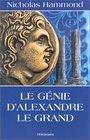 Le Gnie d'Alexandre le Grand