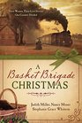 A Basket Brigade Christmas Three Women Three Love Stories One Country Divided