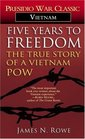Five Years to Freedom : The True Story of a Vietnam POW