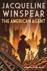 The American Agent (Maisie Dobbs, Bk 15 )