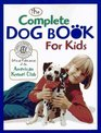 The Complete Dog Book for Kids (American Kennel Club)