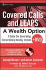 Covered Calls and LEAPS--A Wealth Option + DVD: A Guide for Generating Extraordinary Monthly Income (Wiley Trading)