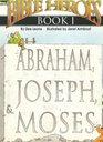Bible Heroes Abraham Joseph Moses