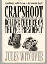 Crapshoot Rolling The Dice On The Vice Presidency