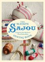 Maison Sajou Sewing Book 20 Projects from the famous French Haberdasher