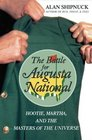 The Battle for Augusta National Hootie Martha and the Masters of the Universe