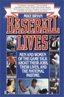 Baseball Lives : Men and Women of the Game Talk About Their Jobs, Their Lives, and the National Pastime.