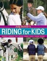 Judy Richter\'s Riding for Kids : Stable Care, Equipment, Tack, Clothing, Longeing, Lessons, Jumping, Showing