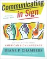 Communicating in Sign : Creative Ways to Learn American Sign Language (ASL) (A Flying Hands Book)