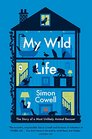 My Wild Life The Story of a Most Unlikely Animal Rescuer