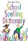 Barrington Stoke School Spelling Dictionary