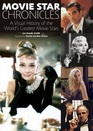 Movie Star Chronicles A Visual History of the World's Greatest Movie Stars