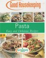 Pasta, Easy and Delicious Recipes (Good Housekeeping Cookbook)