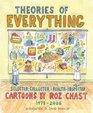 Theories of Everything Selected Collected and HealthInspected Cartoons 19782006