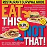 Eat This Not That Restaurant Survival Guide The No-Diet Weight Loss Solution